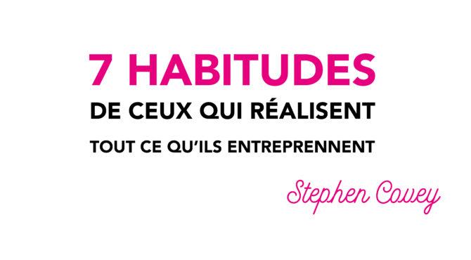 lecture-du-mois-les-7-habitudes-de-ceux-qui-realisent-tout-ce-quils-entreprennent-de-stephen-covey-1