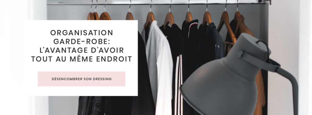 desencombrer-dressing-Organisation-garde-robe-tout-ranger-au-meme-endroit