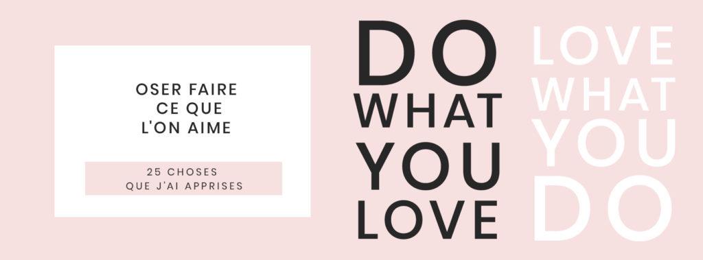 25-choses-que-jai-appris-en-25-ans-oser-faire-ce-que-l-on-aime