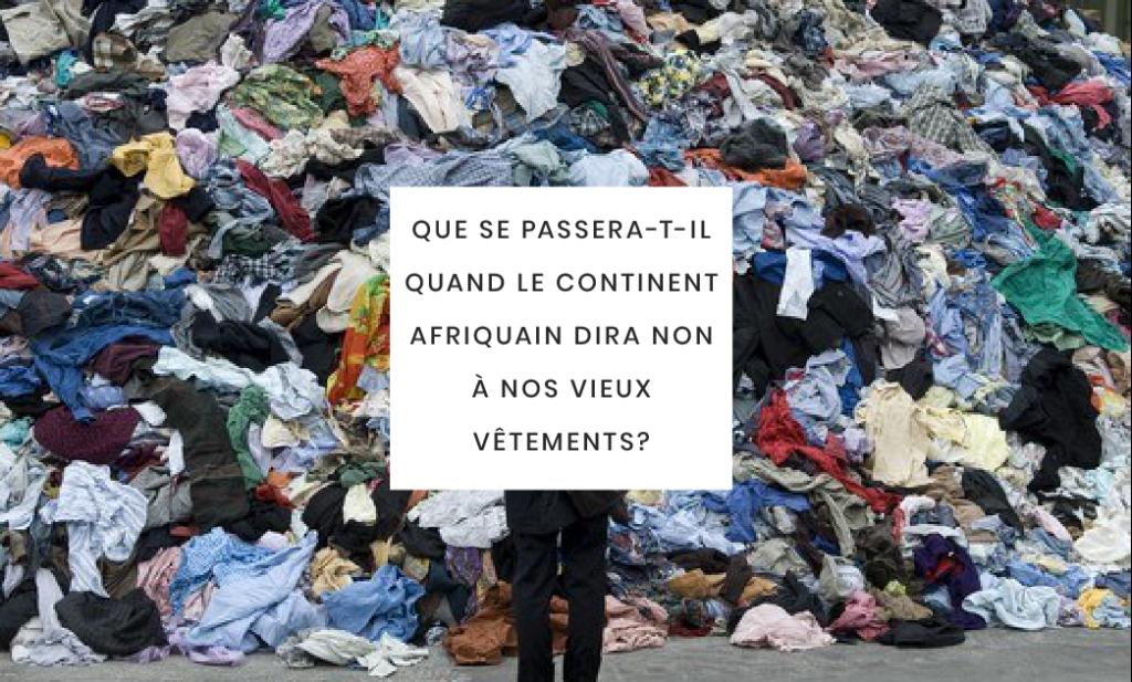 Faut-il-continuer-d'exporter-nos-vieux-vêtements-afrique
