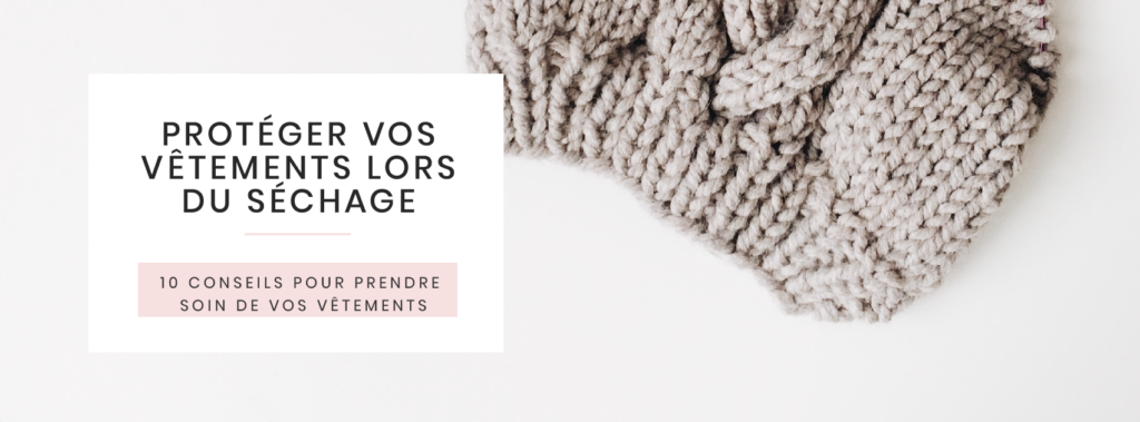 proteger-vetements-sechage--conseils-prendre-soin-garde-robe-vetement-no-poo-denim-durable-fast-fashion-slow-ecolo
